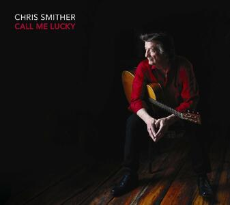 Call Me Lucky - CD Audio di Chris Smither