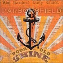 Poor Old Shine - Vinile LP di Parsonsfield