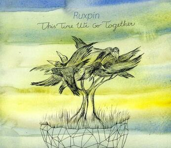 This Time We Go Together - CD Audio di Ruxpin