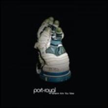 Where Are You Now - Vinile LP di Port Royal