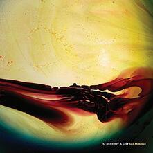 Go Mirage - Vinile LP di To Destroy a City