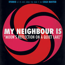 Moon's Reflection on a... - Vinile LP di My Neighbour Is