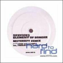 Element of Danger - Vinile 7'' di Services,Mstrkrft