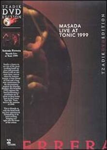 Masada. Live at Tonic 1999 di Antonio Ferrera - DVD