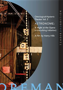 Film John Zorn - Richard Foreman. Astronome / A Night At The Opera Henry Hills