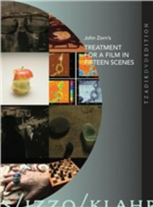 Film John Zorn. Treatment for a Film in Fifteen Scenes