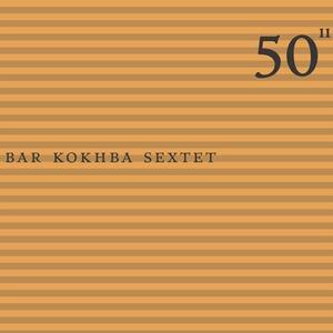 #11 - 50th Birthday Celebration - CD Audio di Bar Kokhba