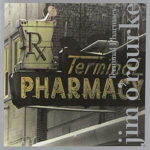 Terminal Pharmacy - CD Audio di Jim O'Rourke