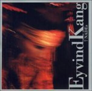 7 Nades - CD Audio di Eyvind Kang