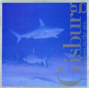 Shadows in the Sea - CD Audio di Gisburg Smialek