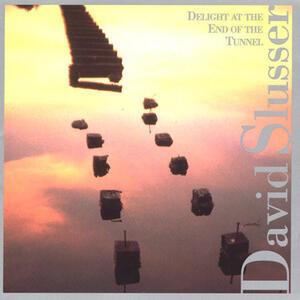 Delight at the End of the Tunnel - CD Audio di David Slusser