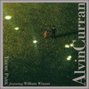 Theme Park - CD Audio di Alvin Curran