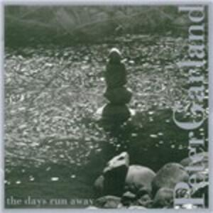 The Days Run Away - CD Audio di Peter Garland