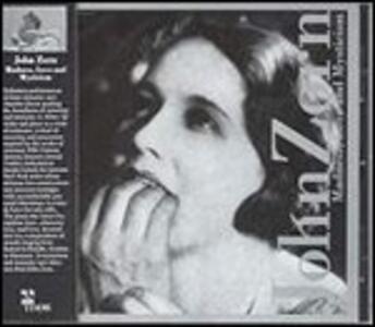 Madness, Love and Mysticism - CD Audio di John Zorn
