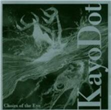 Choirs of the Eye - CD Audio di Kayo Dot