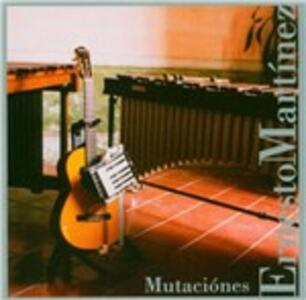 Mutaciones - CD Audio di Ernesto Martinez