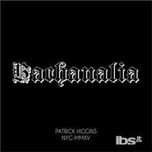 Bachanalia - Vinile LP di Patrick Higgins