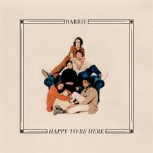 Happy to Be Here (Limited Red Coloured Vinyl Edition) - Vinile LP di Barrie