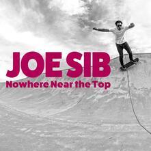 Nowhere Near the Top - Vinile LP di Joe Sib