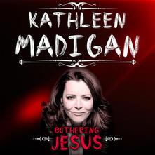 Bothering Jesus - Vinile LP di Kathleen Madigan