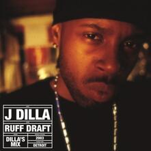 Ruff Draft. The Dilla's Mix (RSD) - Vinile LP di J Dilla