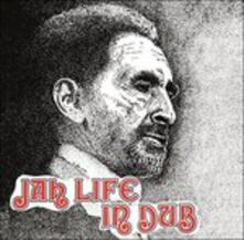 Jah Life in Dub - Vinile LP di Jah Life
