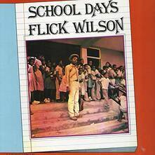 School Days - Vinile LP di Flick Wilson
