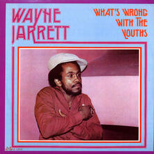 What's Wrong with the Youths - Vinile LP di Wayne Jarrett