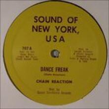 Dance Freak - Vinile 7'' di Chain Reaction