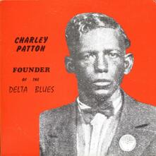 Founder of the Delta Blues - Vinile LP di Charley Patton