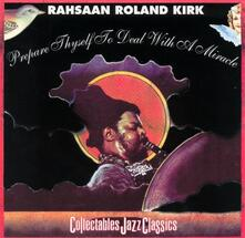Prepare Thyself to Deal With a Miracle - Vinile LP di Roland Kirk