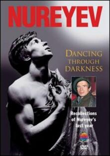 Rudolf Nureyev. Dancing Trough Darkness - DVD