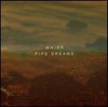 Pipe Dreams - Vinile LP di Whirr