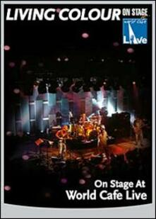 Living Colour. On Stage At The World Cafè Live - DVD