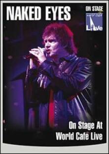 Naked Eyes. On Stage at World Cafe Live - DVD