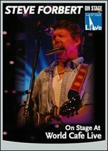 Steve Forbert. On Stage At The World Cafè Live - DVD
