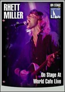 Rhett Miller. On Stage At World Cafe Live - DVD
