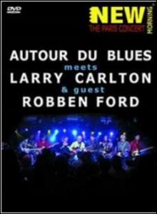 Film Larry Carlton, Robben Ford and Autour Du Blues. Paris Concert
