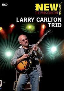Larry Carlton. Larry Carlton Trio. The Paris Concert - DVD