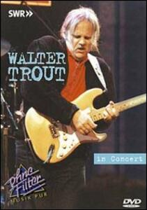 Walter Trout. In Concert. Ohne Filter - DVD