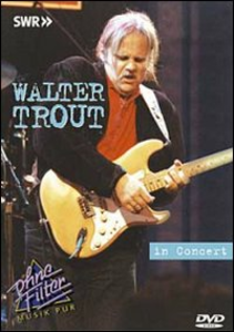 Film Walter Trout. In Concert. Ohne Filter
