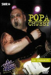 Film Popa Chubby. In Concert