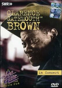 "Clarence ""Gatemouth"" Brown. In concert. Ohne Filter - DVD"