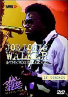 Joe Louis Walker and the Bosstalkers. In Concert - DVD