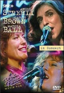 Angela Stehli, Marcia Ball, Sarah Brown. In Concert - DVD