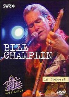 Bill Champlin. In Concert. Ohne Filter (DVD) - DVD di Bill Champlin