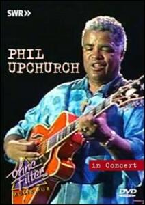 Phil Upchurch. In Concert. Ohne Filter - DVD