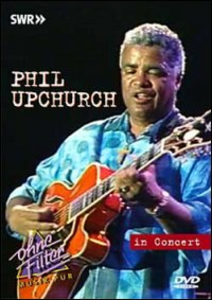 Film Phil Upchurch. In Concert. Ohne Filter