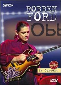 Robben Ford. In Concert. Ohne Filter - DVD