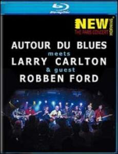 Larry Carlton, Robben Ford and Autour Du Blues. Paris Concert - Blu-ray